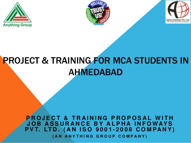 PROJECT & TRAINING FOR MCA STUDENTS IN AHMEDABAD  PROJECT & TRAINING PROPOSAL WITH J O B A S S U R A N C E B Y A L P H A I...