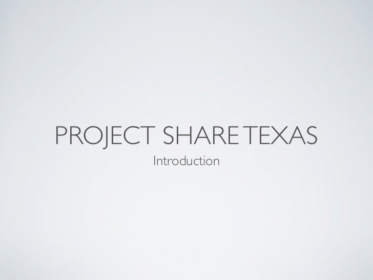 PROJECT SHARE TEXAS       Introduction
