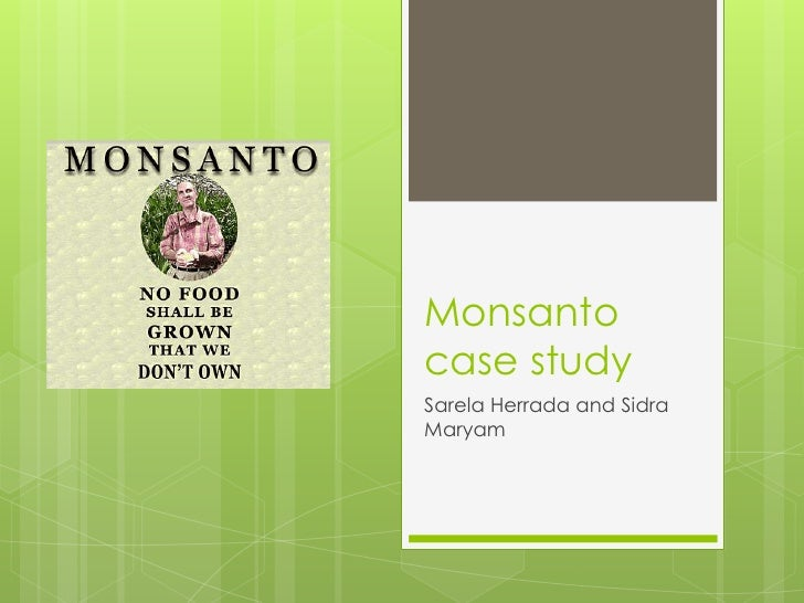 Monsantocase studySarela Herrada and SidraMaryam