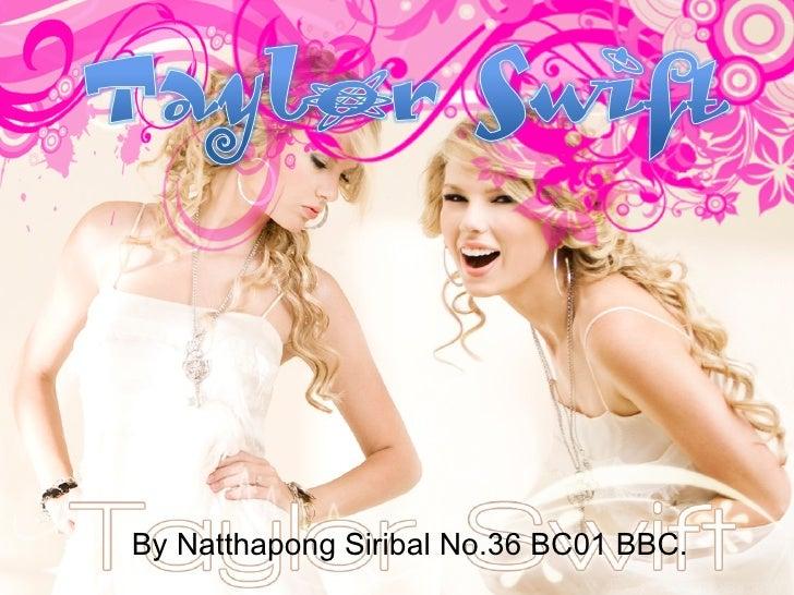 By Natthapong Siribal No.36 BC01 BBC.