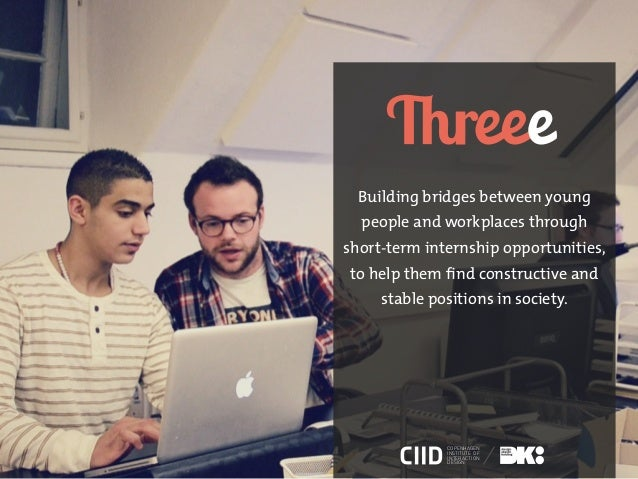 Building bridges between young  people and workplaces throughshort-term internship opportunities,to help them find constru...