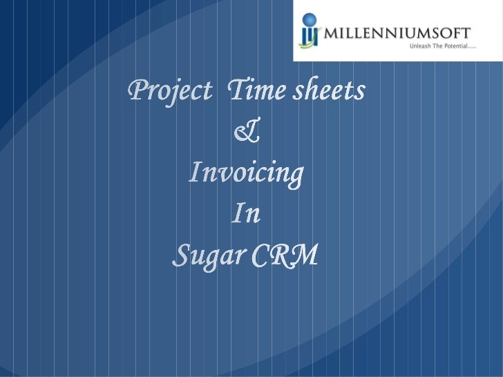 Project  time sheets & invoicing  in sugar crm