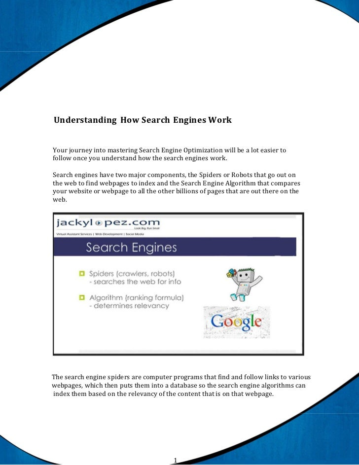 Understanding How Search Engines WorkYour journey into mastering Search Engine Optimization will be a lot easier tofollow ...