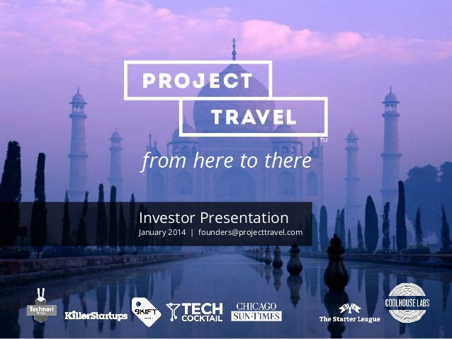 Investor Presentation  January 2014 | founders@projecttravel.com