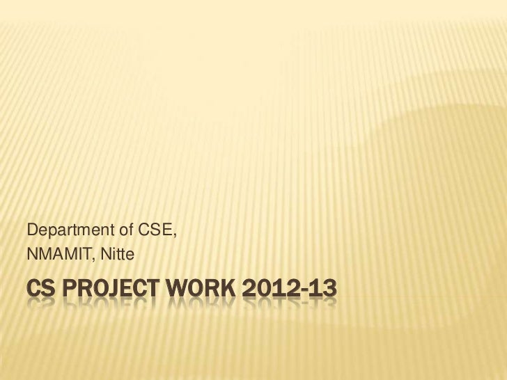 Department of CSE,NMAMIT, NitteCS PROJECT WORK 2012-13