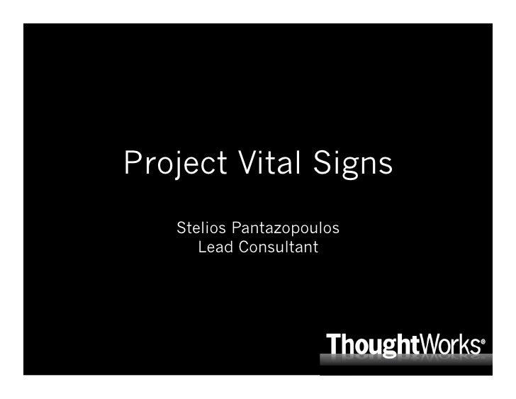 Project Vital SignsStelios PantazopoulosLead Consultantprojectvitalsigns.com<br />
