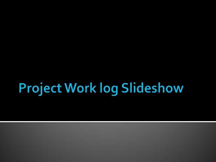 Project work log slideshow