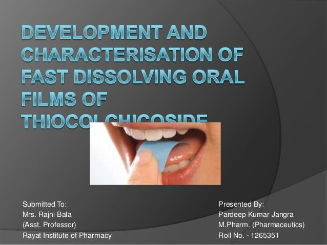 Development and Characterisation of Fast Dissolving Oral Films