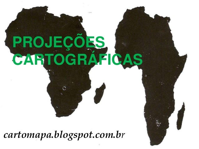 PROJEÇÕES CARTOGRÁFICAS  cartomapa.blogspot.com.br Prof. M. sc. Francisco Ivam