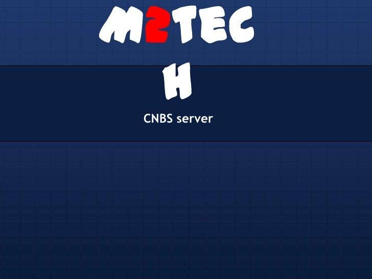 M2techCNBS server<br />
