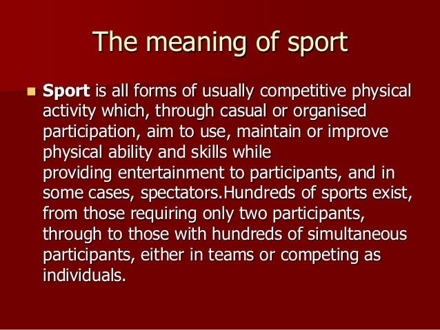 what should be the true definition of sports It looks at the origins and meaning of these statements are true if the person does hold the and people should act accordingly virtue ethics.