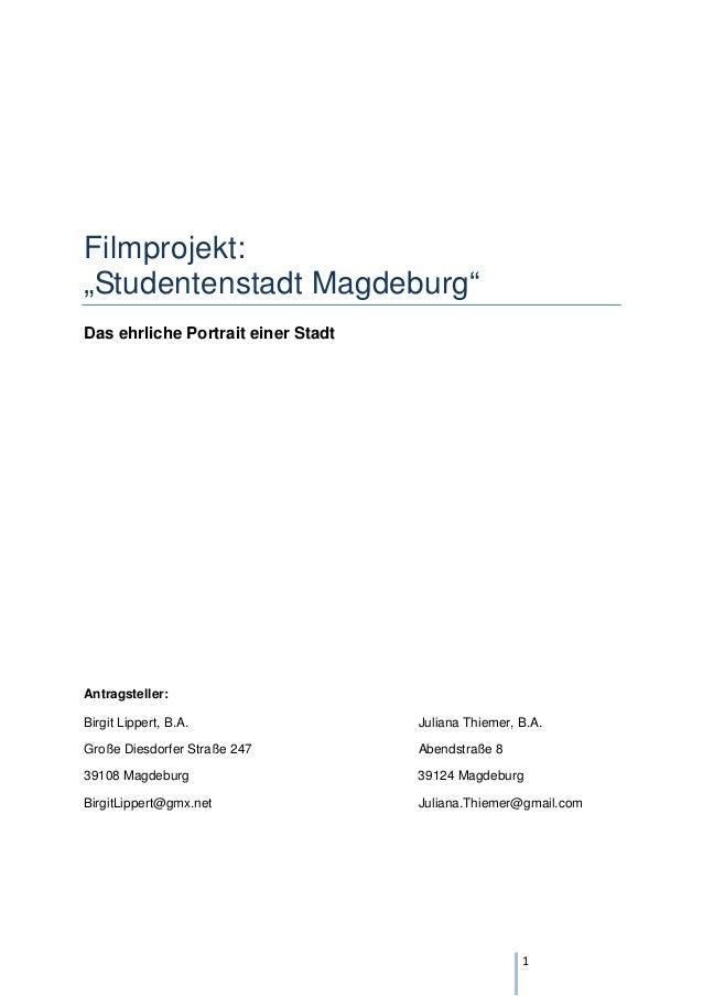 """Filmprojekt:""""Studentenstadt Magdeburg""""Das ehrliche Portrait einer StadtAntragsteller:Birgit Lippert, B.A.                J..."""