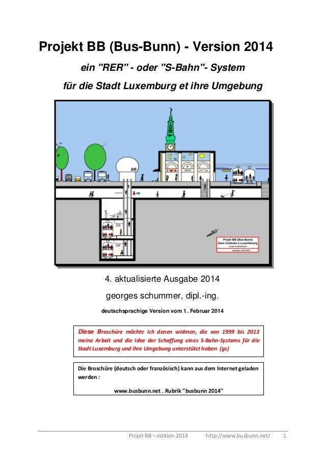 """Projekt BB (Bus-Bunn) - Version 2014 ein """"RER"""" - oder """"S-Bahn""""- System für die Stadt Luxemburg et ihre Umgebung  4. aktual..."""
