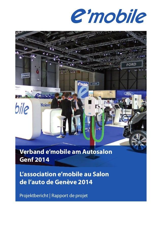 Verband e'mobile am Autosalon Genf 2014 L'association e'mobile au Salon de l'auto de Genève 2014 Projektbericht   Rapport ...