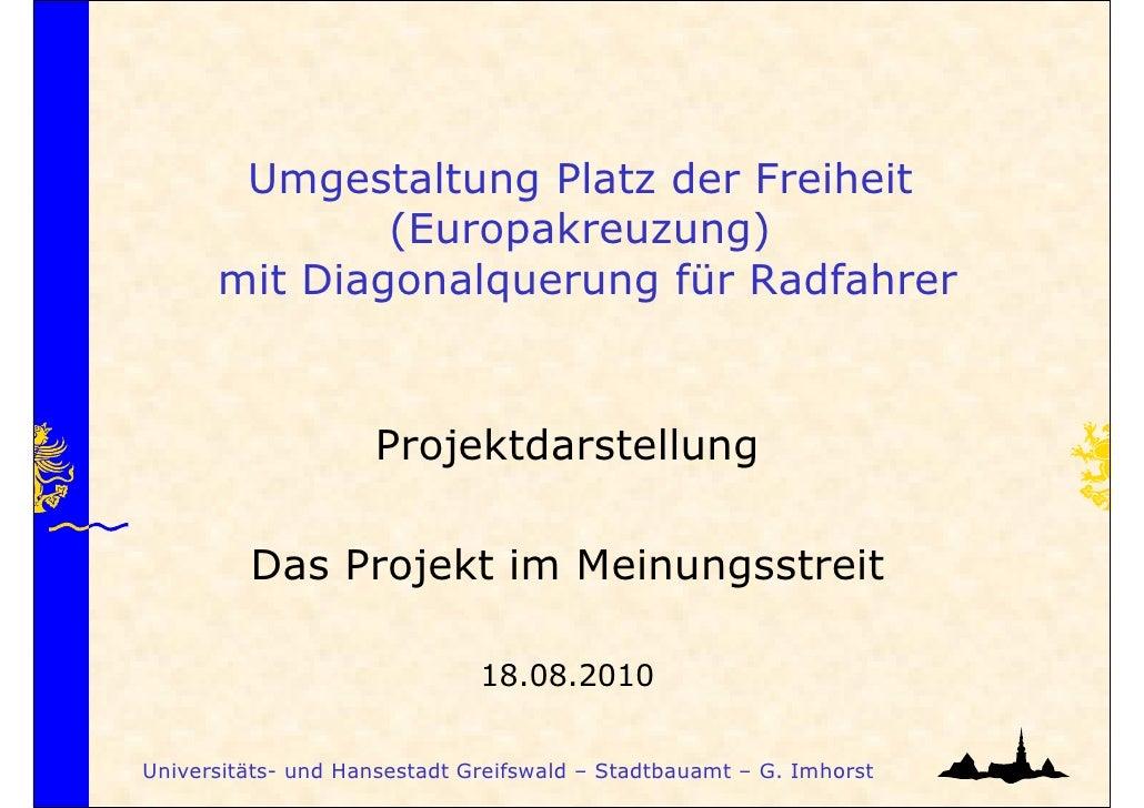Umgestaltung Platz der Freiheit              (Europakreuzung)      mit Diagonalquerung für Radfahrer                     P...