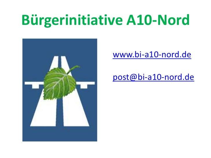 Bürgerinitiative A10-Nord<br />www.bi-a10-nord.de<br />post@bi-a10-nord.de<br />
