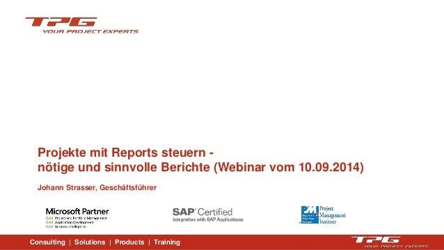 Consulting | Solutions | Products | Training  Projekte mit Reports steuern - nötige und sinnvolle Berichte (Webinar vom 10...