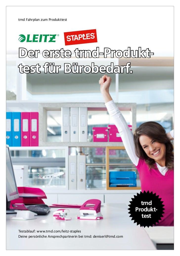 trnd Fahrplan zum ProdukttestDer erste trnd-Produkt-test für Bürobedarf.                                                  ...