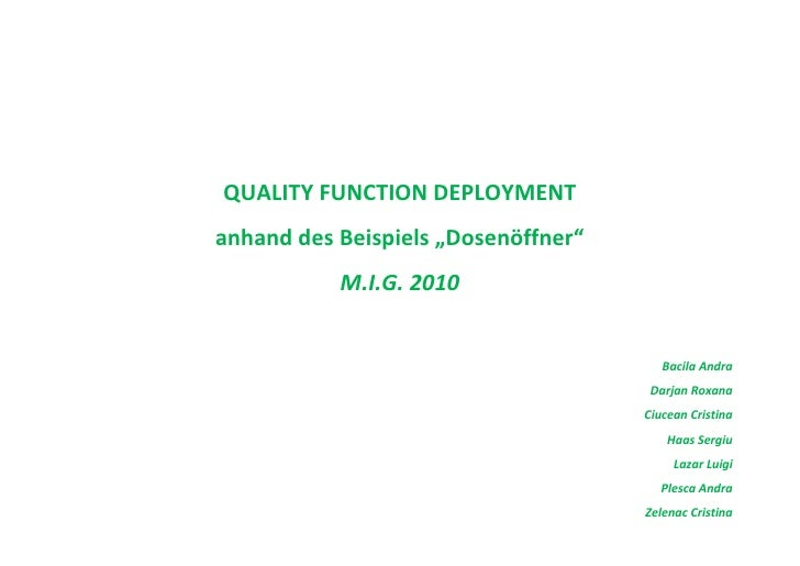"""QUALITY FUNCTION DEPLOYMENTanhand des Beispiels """"Dosenöffner""""           M.I.G. 2010                                       ..."""