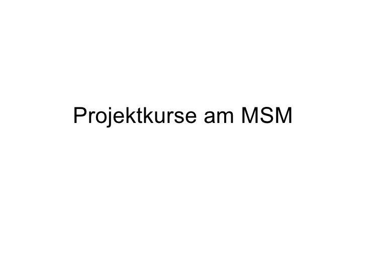 Projektkurse am MSM