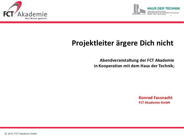Projektleiter ärgere Dich nicht    Abendveranstaltung der FCT Akademie  in Kooperation mit dem Haus der Technik;  Konrad F...