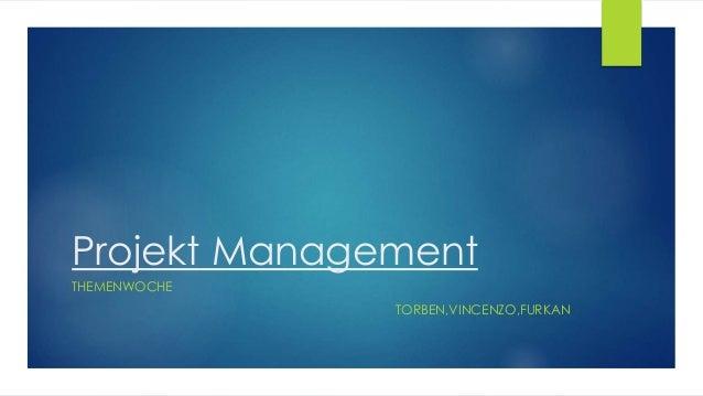 Projekt Management THEMENWOCHE TORBEN,VINCENZO,FURKAN