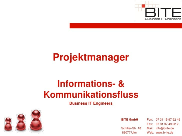 Projektmanager    Informations- & Kommunikationsfluss      Business IT Engineers                                BITE GmbH ...