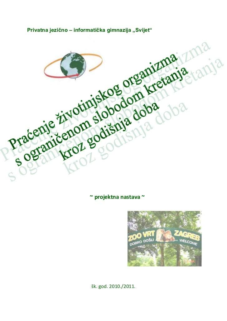"Privatna jezično – informatička gimnazija ""Svijet""<br />57658034290<br />~ projektna nastava ~<br />3348355185420<br />šk...."