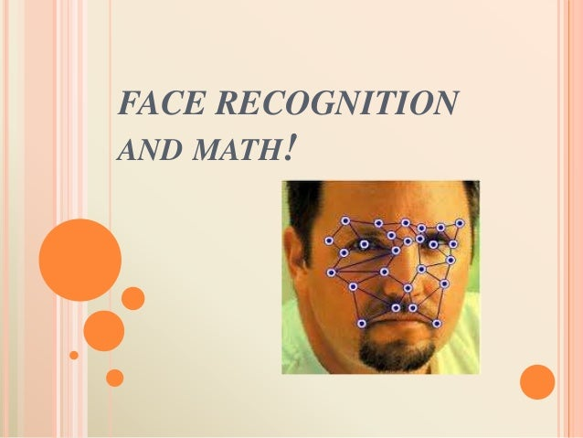 FACE RECOGNITION AND MATH!