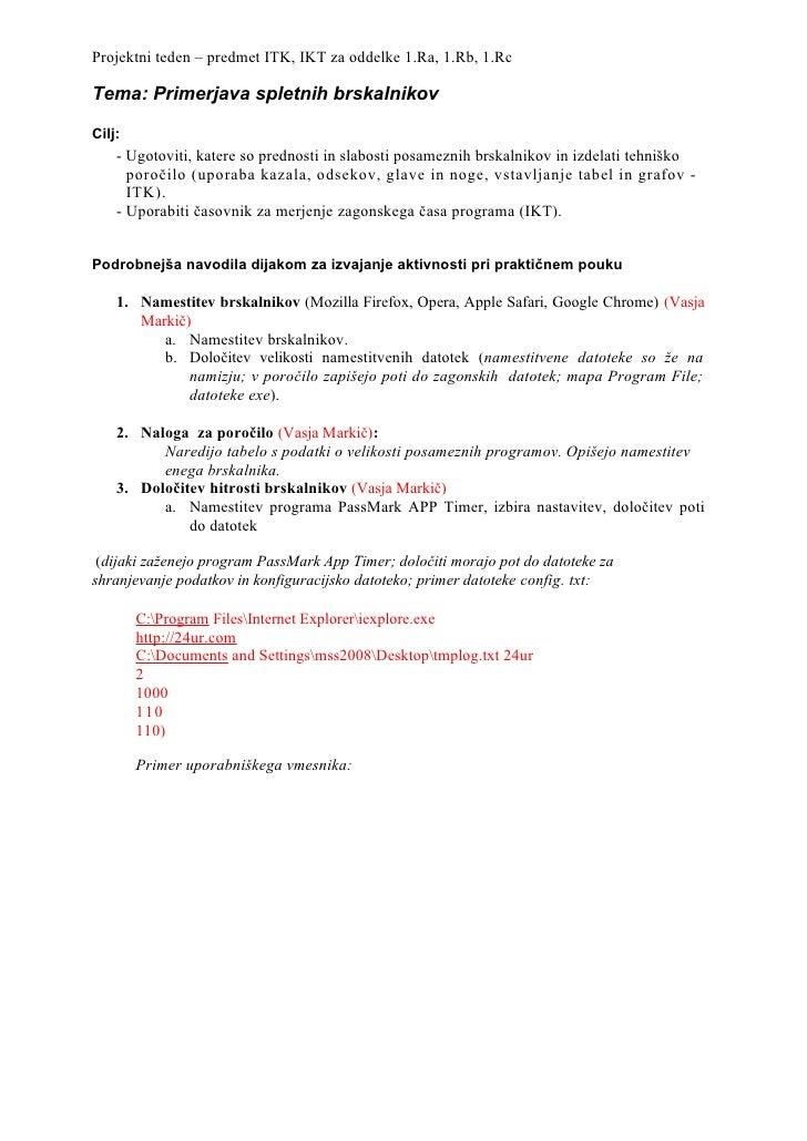 Projektni teden – predmet ITK, IKT za oddelke 1.Ra, 1.Rb, 1.Rc  Tema: Primerjava spletnih brskalnikov  Cilj:     - Ugotovi...