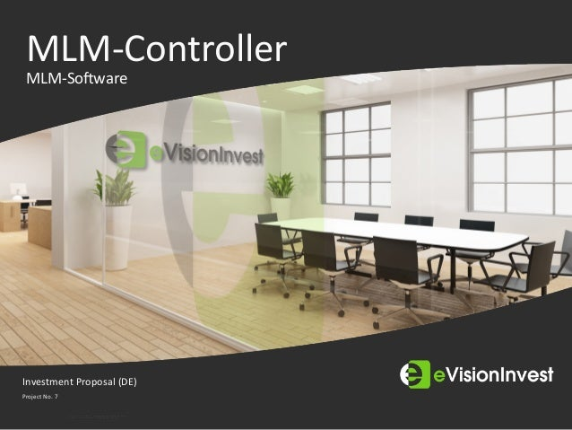 1  eVisionInvest - Investment Proposal MLM-Controller MLM-Software Investment Proposal (DE) Project No. 7
