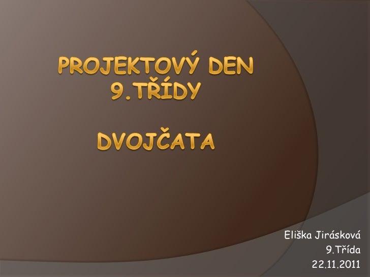 Eliška Jirásková         9.Třída      22.11.2011