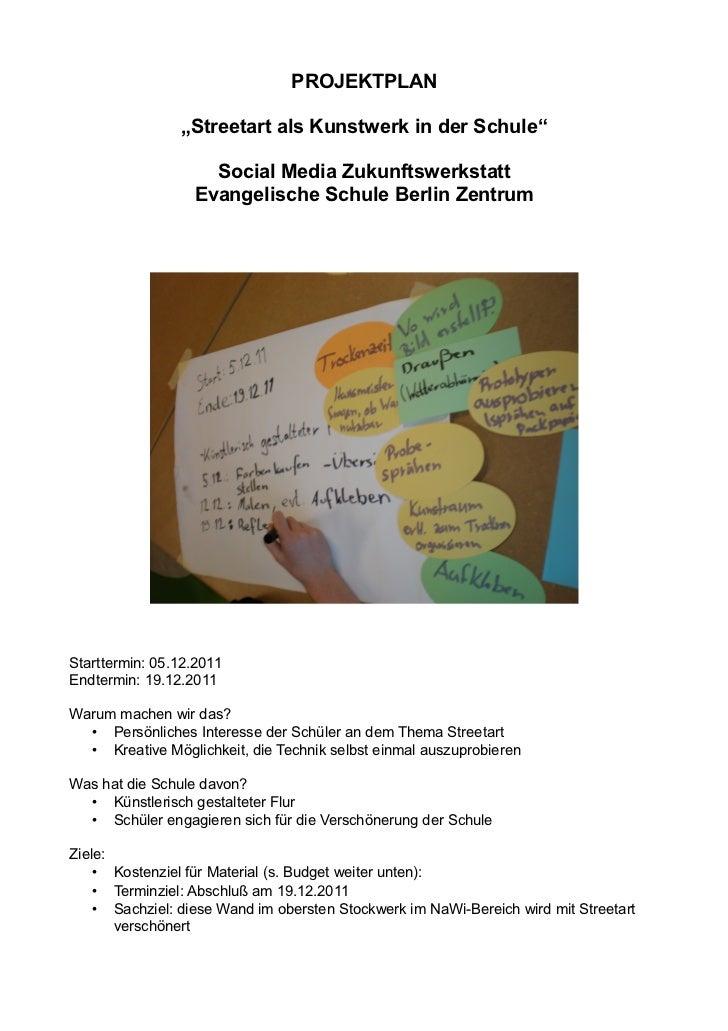 "PROJEKTPLAN                ""Streetart als Kunstwerk in der Schule""                    Social Media Zukunftswerkstatt      ..."