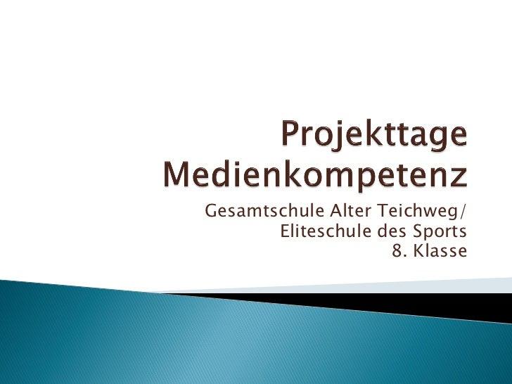 Gesamtschule Alter Teichweg/       Eliteschule des Sports                    8. Klasse