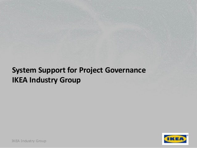 System Support for Project GovernanceIKEA Industry GroupIKEA Industry Group