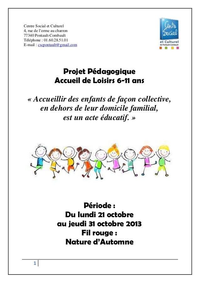 Centre Social et Culturel 4, rue de l'orme au charron 77340 Pontault-Combault Téléphone : 01.60.28.51.01 E-mail : cscponta...
