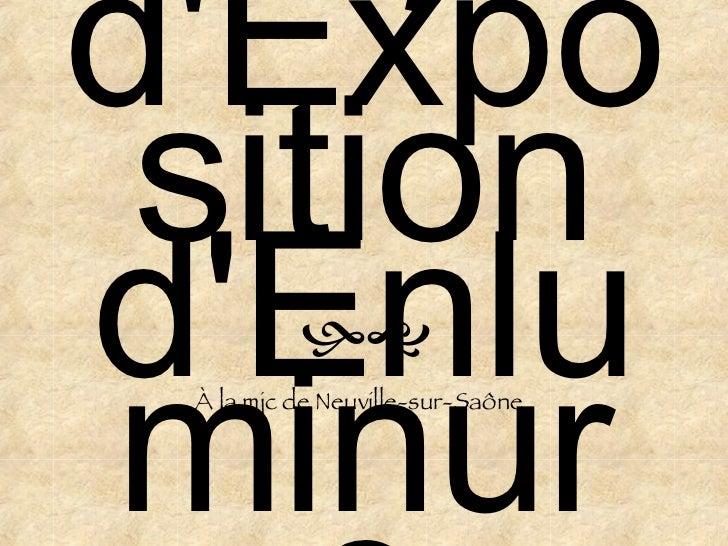 Projet d'Exposition d'Enluminure À la mjc de Neuville-sur-Saône 