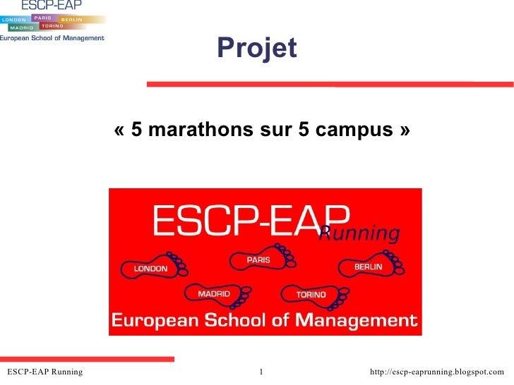 Projet <ul><ul><li>«5 marathons sur 5 campus» </li></ul></ul>