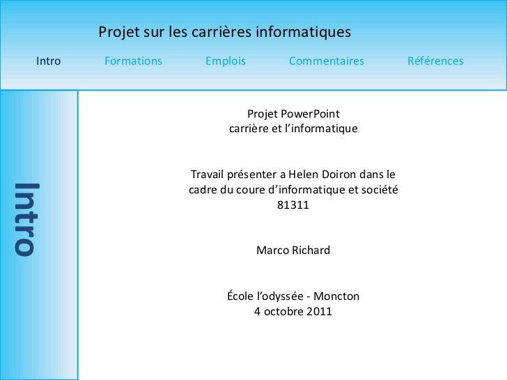 Projet  PowerPoint carrière  et l'informatique Travail présenter  a Helen Doiron dans  le cadre du coure d'informatique  e...