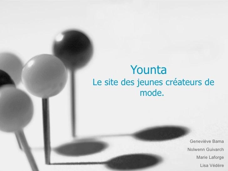 Younta     Le site des jeunes créateurs de mode. Geneviève Bama Nolwenn Guivarch Marie Laforge Lisa Védère