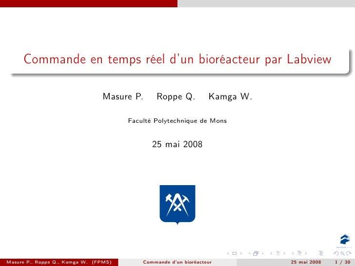 Commande en temps réel d'un bioréacteur par Labview                                  Masure P.      Roppe Q.           Kam...