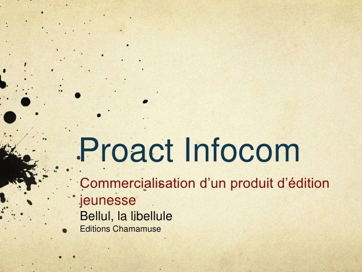 Proact InfocomCommercialisation d'un produit d'éditionjeunesseBellul, la libelluleEditions Chamamuse