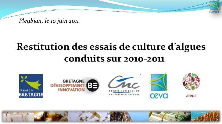Pleubian, le 10 juin 2011<br />Restitution des essais de culture d'algues  conduits sur 2010-2011<br />