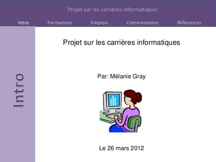 Projet sur les carrières informatiquesIntro   Formations       Emplois        Commentaires     Références              Pro...
