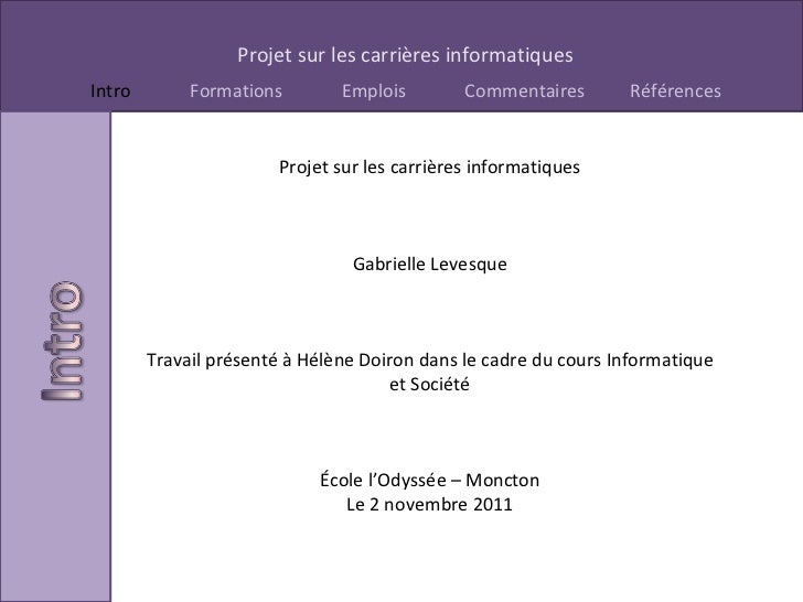 Projet sur les carrières informatiques Gabrielle Levesque Travail présenté à Hélène Doiron dans le cadre du cours Informat...