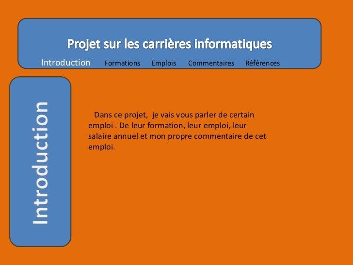 Projet sur les carrières informatiquesIntroduction   Formations   Emplois   Commentaires   Références             Dans ce ...