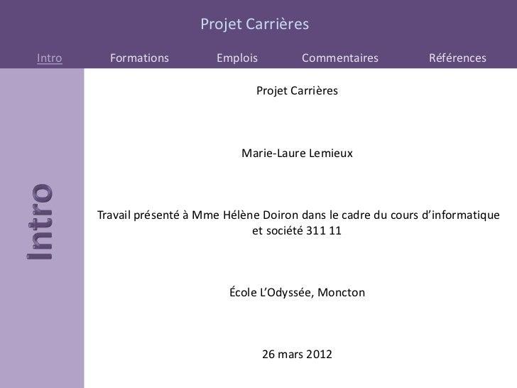 Projet CarrièresIntro     Formations         Emplois         Commentaires           Références                            ...