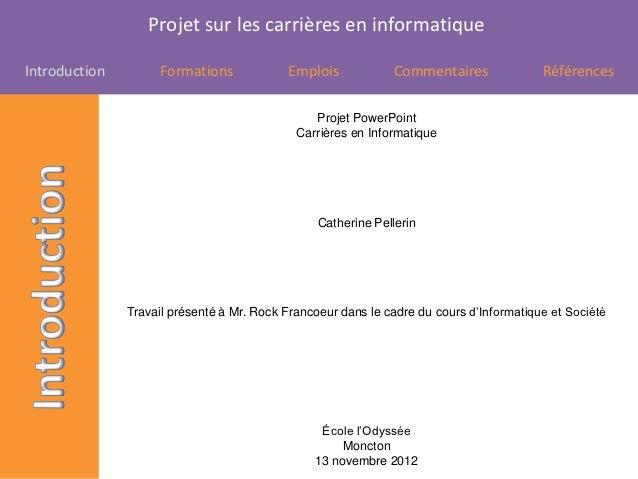 Projet sur les carrières en informatiqueIntroduction        Formations             Emplois            Commentaires        ...