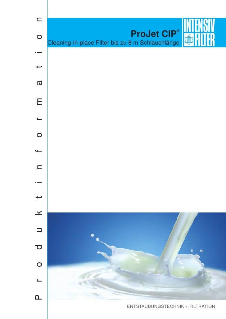 INTENSIVn                                  ProJet CIP®oitamrofnitkudorP   Cleaning-in-place Filter bis zu 8 m Schlauchläng...
