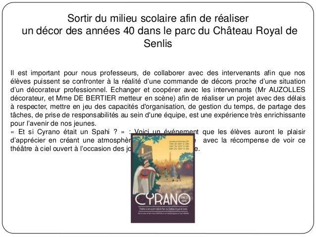 Sortir du milieu scolaire afin de réaliser un décor des années 40 dans le parc du Château Royal de Senlis Il est important...